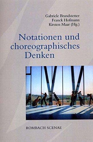 Notationen und choreographisches Denken: Gabriele Brandstetter