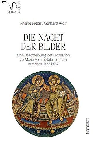 9783793096481: Die Nacht der Bilder: Eine Beschreibung der Prozession zu Maria Himmelfahrt in Rom aus dem Jahr 1462