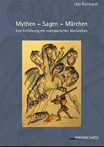 Mythen - Sagen - Märchen: Udo Reinhardt