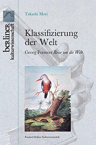 """Klassifizierung der Welt: Georg Forsters """"Reise um die Welt"""": Takashi Mori"""