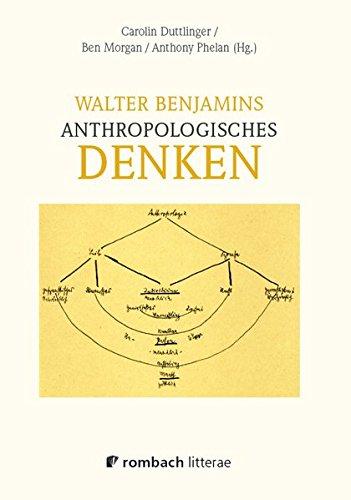 Walter Benjamins anthropologisches Denken: Carolin Duttlinger