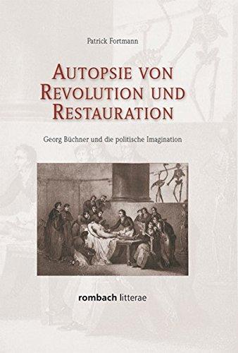 9783793097099: Autopsie von Revolution und Restauration: Georg Büchner und die politische Imagination