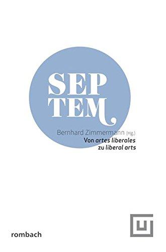 Von artes liberales zu liberal arts: Bernhard Zimmermann