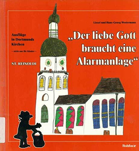 9783793250418: Der liebe Gott braucht eine Alarmanlage - St. Reinoldi (Livre en allemand)