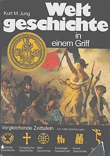 Weltgeschichte in einem Griff Vergleichende Zeittaf. mit stichwortartigen Texten fuer dt. ...