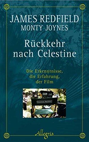 9783793420262: Rückkehr nach Celestine: Die Erkenntnisse, die Erfahrung, der Film