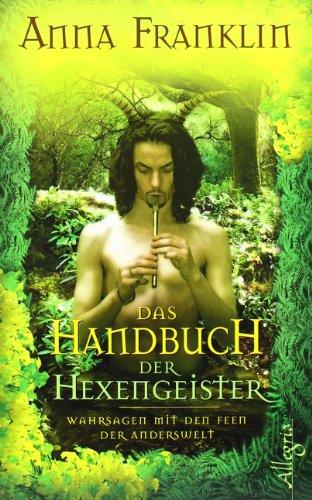 9783793420729: Das Handbuch der Hexengeister: Wahrsagen mit den Feen der Anderswelt