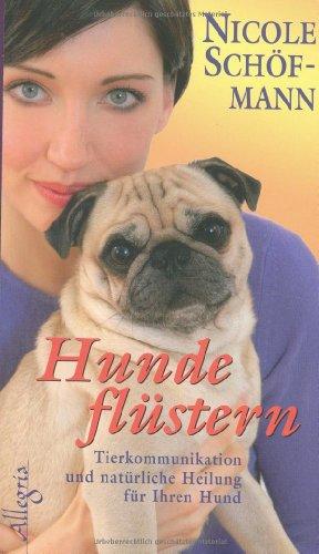 9783793420903: Hundeflüstern: Tierkommunikation und natürliche Heilung für Ihren Hund