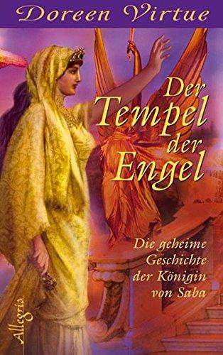 9783793421238: Der Tempel der Engel. Die geheime Geschichte der Königin von Saba.