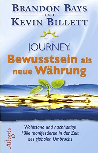 9783793421726: The Journey -  Bewusstsein als neue Währung: Wohlstand und nachhaltige Fülle manifestieren in der Zeit des globalen Umbruchs