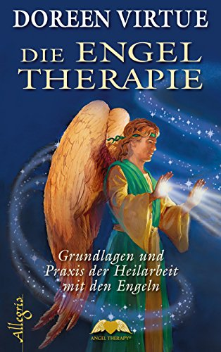 9783793422075: Die Engel-Therapie: Grundlagen und Praxis der Heilarbeit mit den Engeln