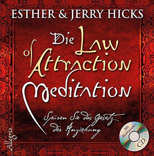 The Law of Attraction - Meditation: Spüren Sie das Gesetz der Anziehung. - Hicks, Esther und Jerry Hicks