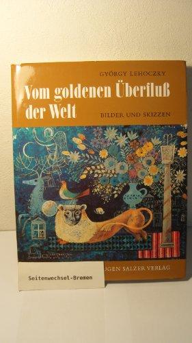 9783793602026: Vom goldenen Überfluss der Welt: Bilder u. Skizzen (German Edition)