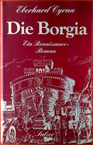 9783793602682: Die Borgia Ein Renaissance -Roman