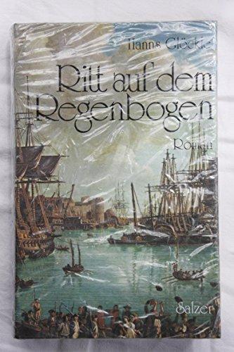 9783793603108: Ritt auf dem Regenbogen Historischer Roman