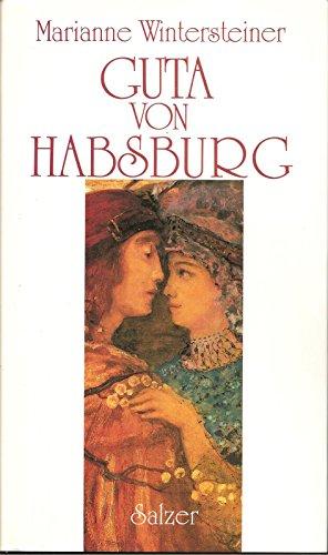 9783793603276: Guta von Habsburg. Biographischer Roman