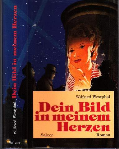 Dein Bild in meinem Herzen: Wilfried Westphal