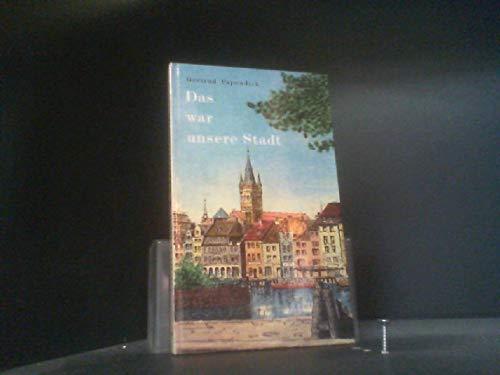 9783793605140: Das war unsere Stadt. Königsberger Erinnerungen