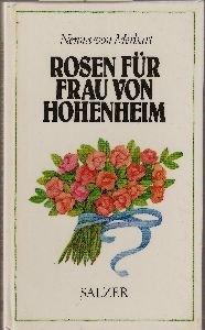 Rosen für Frau von Hohenheim. Und andere Erzählungen