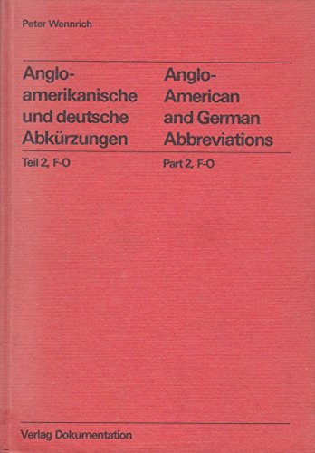 Anglo-American and German Abbreviations in Science and Technology, Part 2, F-O: Anglo-Amerikanische...
