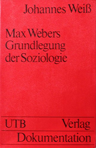 9783794026449: Max Webers Grundlegung der Soziologie: Eine Einf�hrung (Uni-Taschenb�cher)