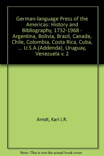 German-language Press of the Americas: History and: Arndt, Karl J.R.,