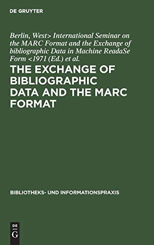 The Exchange of bibliographic data and the MARC format: Austausch bibliographischer Daten und das ...