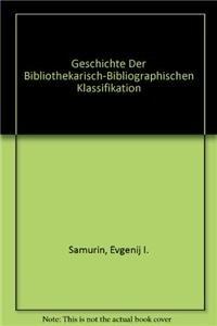 9783794070121: Geschichte Der Bibliothekarisch-Bibliographischen Klassifikation (German Edition)