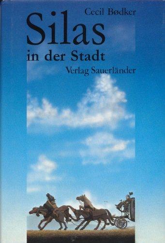 Silas in der Stadt. Deutsch von Gerda Neumann. - Bødker, Cecil