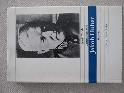 Generalstabschef Jakob Huber. 1883 - 1953. - Walde, Karl J.