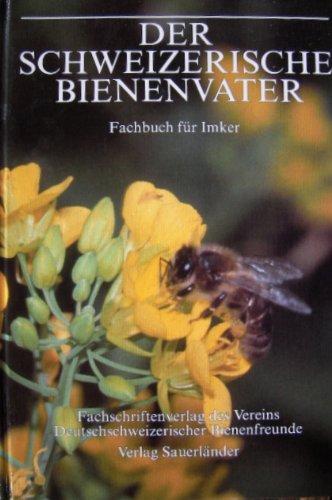9783794125890: Der Schweizerische Bienenvater. Fachbuch f�r Imker