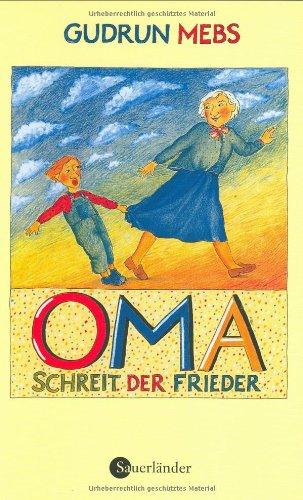 9783794126002: Oma. schreit der Frieder.