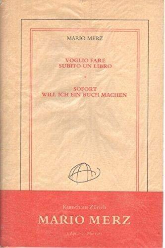 Voglio fare subito un libro =: Sofort will ich ein buch machen (Italian Edition) (9783794127009) by Mario Merz