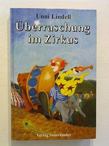 Überraschung im Zirkus: Lindell, Unni: