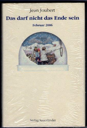 9783794133697: Das darf nicht das Ende sein. Februar 2006