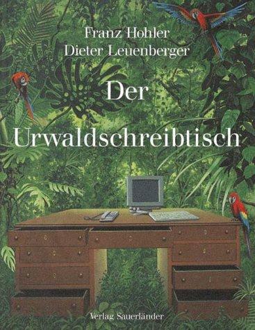 9783794137633: Der Urwaldschreibtisch