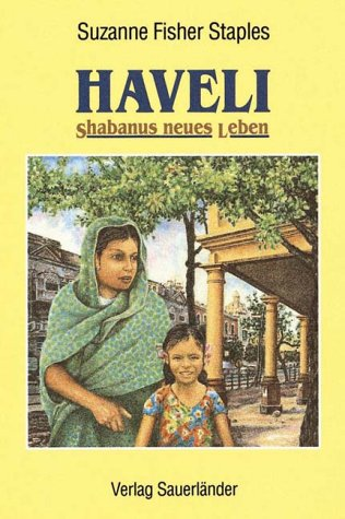 Haveli. Shabanus neues Leben. ( Ab 14 J.). (3794137736) by Suzanne Fisher Staples