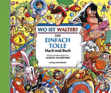 9783794140633: Das einfach tolle Mach-mal- Buch. Wo ist Walter? ( Ab 8 J.).