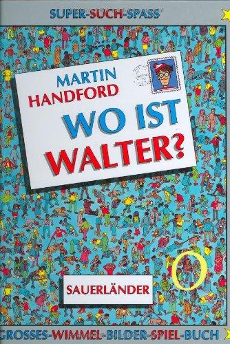 Wo ist Walter?: Großes Wimmel-Bilder-Spiel-Buch: Handford, Martin