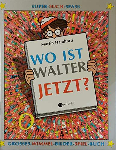 Wo ist Walter jetzt?: Großes Wimmel-Bilder-Spiel-Buch: Handford, Martin