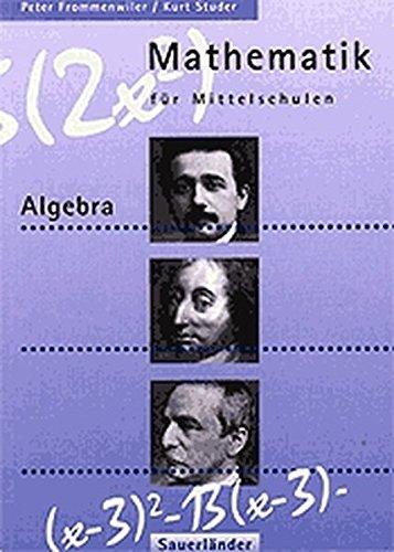 9783794147953: Mathematik für Mittelschulen, Algebra