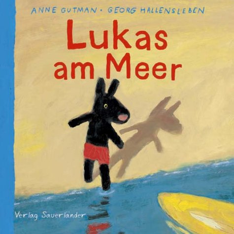 Lukas am Meer. ( Ab 5 J.). (9783794147984) by Anne Gutman; Georg Hallensleben