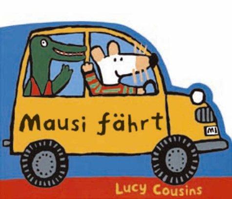 Mausi Fahrt (Maisy Books) (German Edition): Cousins, Lucy