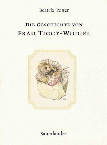 9783794149643: Die Geschichte von Frau Tiggy- Wiggel. ( Ab 3 J.).