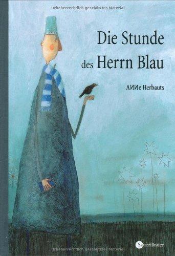 9783794150021: Die Stunde des Herrn Blau. (Für jedes Alter).