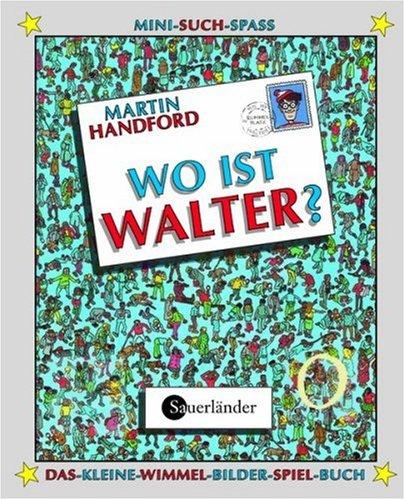 Wo ist Walter? Mit magischer Lupe: Handford, Martin