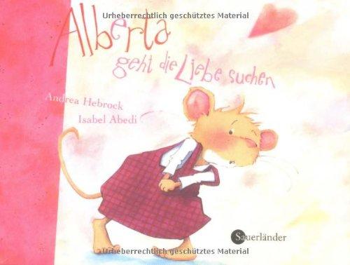 9783794151073: Alberta geht die Liebe suchen: Minibilderbuch und Plüschtier in Geschenktüte