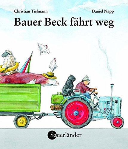 9783794151134: Bauer Beck fährt weg