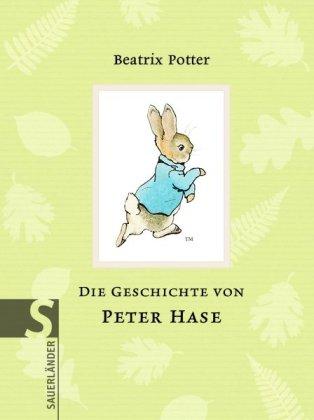Die Geschichte von Peter Hase / Beatrix Potter. Aus dem Engl. von Cornelia Krutz-Arnold - Potter, Beatrix (Verfasser), Krutz-Arnold, Cornelia (Übersetzer)