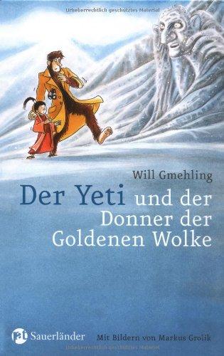 9783794160938: Der Yeti und der Donner der Goldenen Wolke